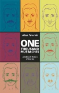 One Thousand Mustaches: A Cultural History of the Mo (Paperback)