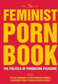 The Feminist Porn Book: The Politics of Producing Pleasure (Paperback)
