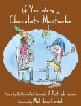 If You Were a Chocolate Mustache (Hardcover)