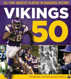 Vikings 50: All-Time Greatest Players in Franchise History (Hardcover)