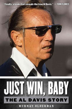 Just Win, Baby: The Al Davis Story (Hardcover)