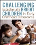 Challenging Exceptionally Bright Children in Early Childhood Classrooms (Paperback)