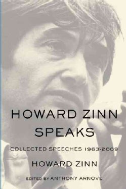 Howard Zinn Speaks: Collected Speeches 1963-2009 (Hardcover)