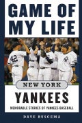 Game of My Life New York Yankees: Memorable Stories of Yankees Baseball (Hardcover)