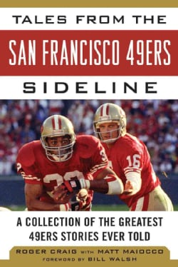 Tales from the San Francisco 49ers Sideline: A Collection of the Greatest 49ers Stories Ever Told (Hardcover)