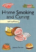 Home Smoking and Curing: Self-Sufficiency (Hardcover)