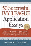 50 Successful Ivy League Application Essays: Includes Advice from College Admissions Officers and the 25 Essay Mi... (Paperback)