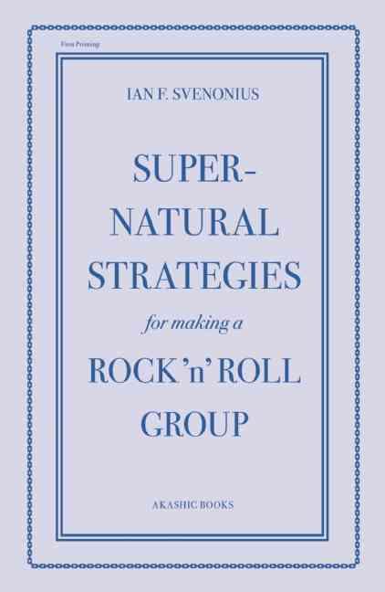 Supernatural Strategies for Making a Rock 'n' Roll Group (Paperback)