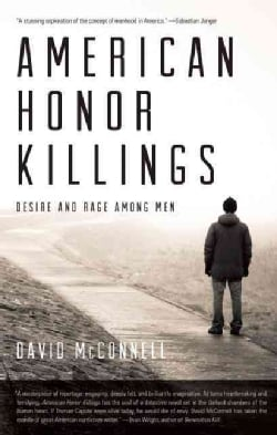 American Honor Killings: Desire and Rage Among Men (Paperback)