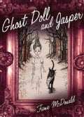 Ghost Doll and Jasper (Hardcover)