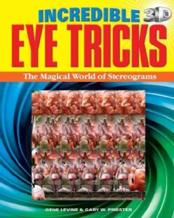 Incredible 3D Eye Tricks: The Magical World of Stereograms (Paperback)