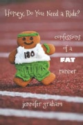 Honey, Do You Need a Ride?: Confessions of a Fat Runner (Paperback)