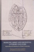 Barking Abbey and Medieval Literary Culture: Authorship and Authority in a Female Community (Hardcover)