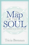 The Map of the Soul: Discovering Your True Purpose (Paperback)