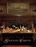 Cooking With Giovanni Caboto: Regional Italian Cuisine (Hardcover)