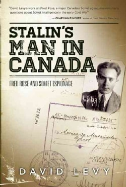 Stalin's Man in Canada: Fred Rose and Soviet Espionage (Paperback)