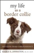 My Life As a Border Collie: Freedom from Codependency (Paperback)