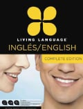 Living Language Ingles / English: Beginner Through Advanced Course / de nivel basico a nivel avanzado: Complete Edition