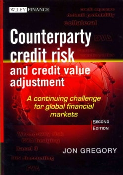 Counterparty Credit Risk and Credit Value Adjustment: A Continuing Challenge for Global Financial Markets (Hardcover)