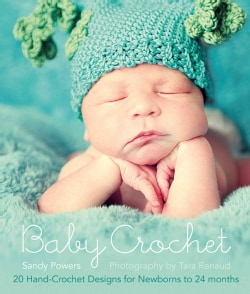 Baby Crochet: 20 Hand-Crochet Designs for Newborns to 24 Months (Paperback)