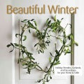 Beautiful Winter: Holiday Wreaths, Garlands & Decorations for Your Home & Table (Paperback)