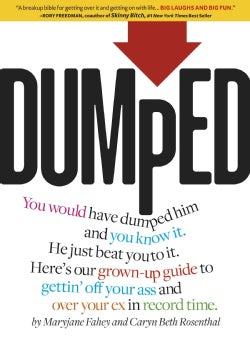 Dumped: A Grown-Up Guide to Gettin' Off Your Ass and Over Your Ex in Record Time (Paperback)