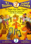 TJ Zaps the One-Upper: Stopping One-Upping and Cell Phone Bullying (Hardcover)