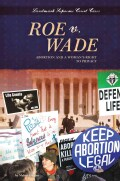 Roe V. Wade: Abortion and a Womans Right to Privacy (Hardcover)
