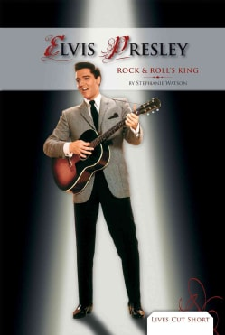 Elvis Presley: Rock & Roll's King (Hardcover)