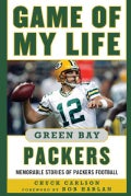 Game of My Life Green Bay Packers: Memorable Stories of Packers Football (Hardcover)