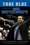 True Blue: A Tribute to Mike Krzyzewski's Career at Duke (Paperback)