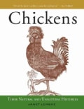 Chickens: Their Natural and Unnatural Histories (Hardcover)