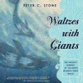Waltzes With Giants: The Twilight Journey of the North Atlantic Right Whale (Hardcover)
