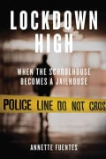 Lockdown High: When the Schoolhouse Becomes a Jailhouse (Paperback)