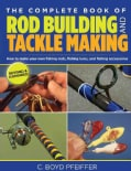 The Complete Book of Rod Building and Tackle Making (Paperback)