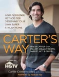 Carter's Way: A No-Nonsense Method for Designing Your Own Super Stylish Home (Paperback)