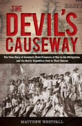 The Devil's Causeway: The True Story of America's First Prisoners of War in the Philippines, and the Heroic Expe... (Hardcover)