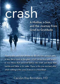 Crash: A Mother, a Son, and the Journey from Grief to Gratitude (Hardcover)