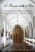 A Room With a Pew: Sleeping Our Way Through Spain's Ancient Monasteries (Paperback)