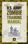 U.S. Army Zombie Training Manual: Department of the Army (Paperback)
