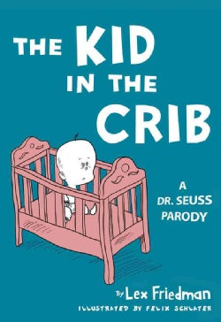 The Kid in the Crib: A Dr. Seuss Parody (Hardcover)