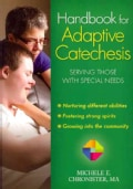Handbook for Adaptive Catechesis: Serving Those With Special Needs (Paperback)