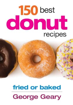 150 Best Donut Recipes: Fried or Baked (Paperback)