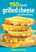 150 Best Grilled Cheese Sandwiches (Paperback)