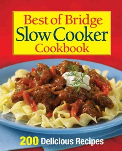 Best of Bridge Slow Cooker Cookbook: 200 Delicious Recipes (Spiral bound)