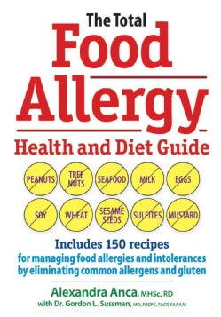 The Total Food Allergy Health and Diet Guide: Includes 150 recipes for managing food allergies and intolerances b... (Paperback)