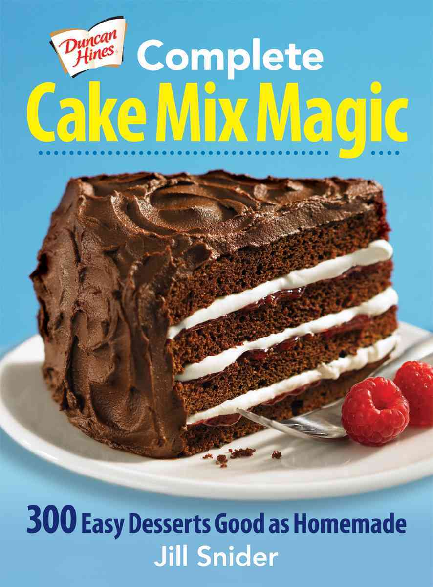 Duncan Hines Complete Cake Mix Magic: 300 Easy Desserts Good As Homemade (Paperback)