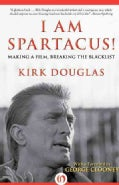 I Am Spartacus!: Making a Film, Breaking the Blacklist (Paperback)