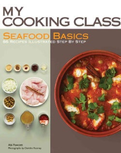 Seafood Basics: 86 Recipes Illustrated Step by Step (Paperback)