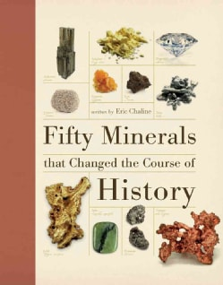 Fifty Minerals That Changed the Course of History (Hardcover)
